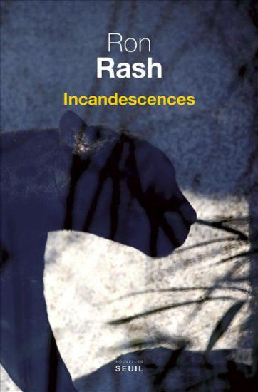 Ron Rash - Incandescenses.