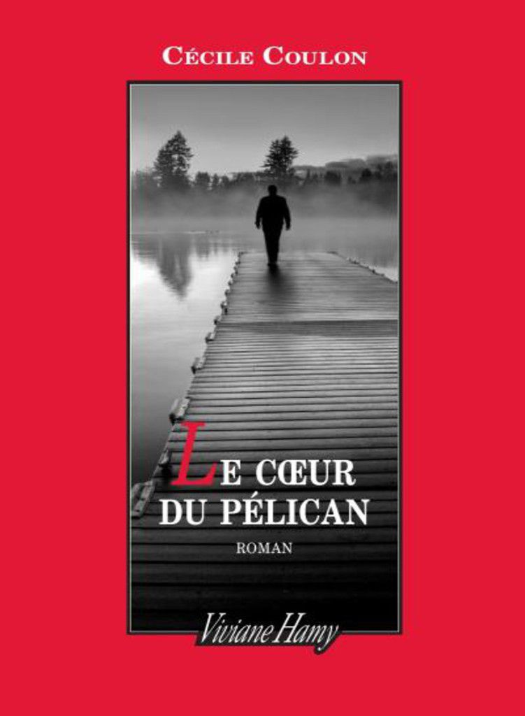 Cecile Coulon - Le coeur du pélican.