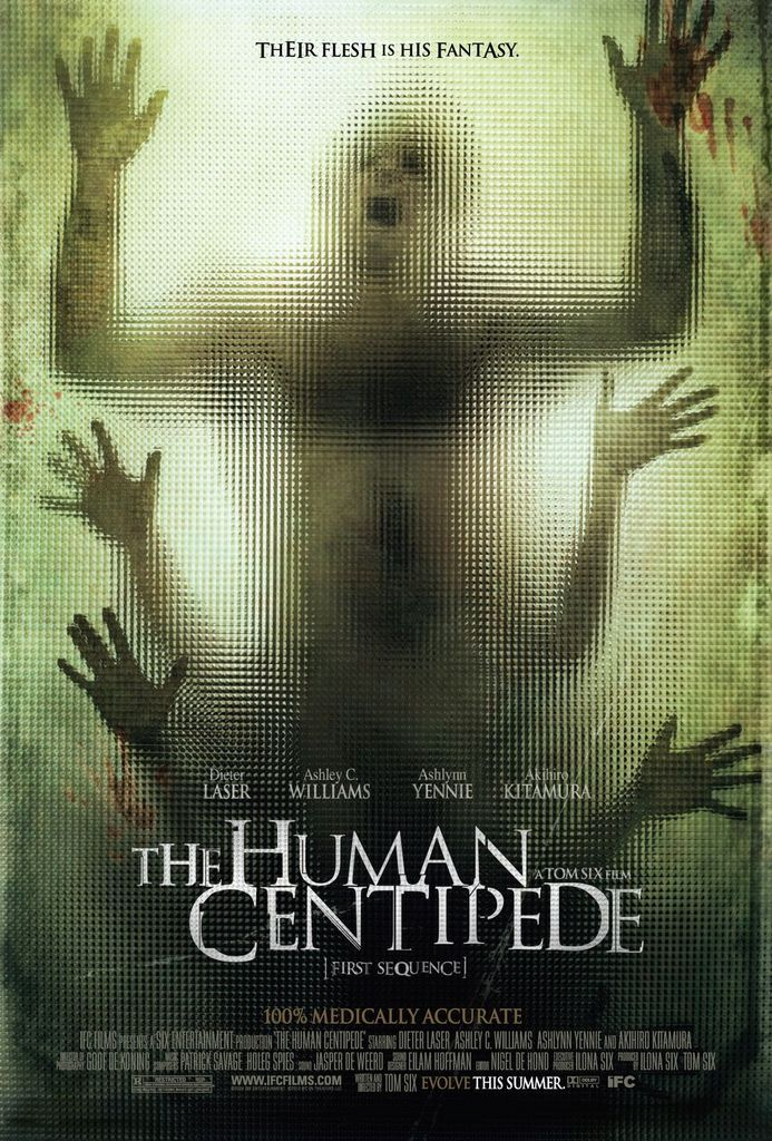 The Human Centipede... :)