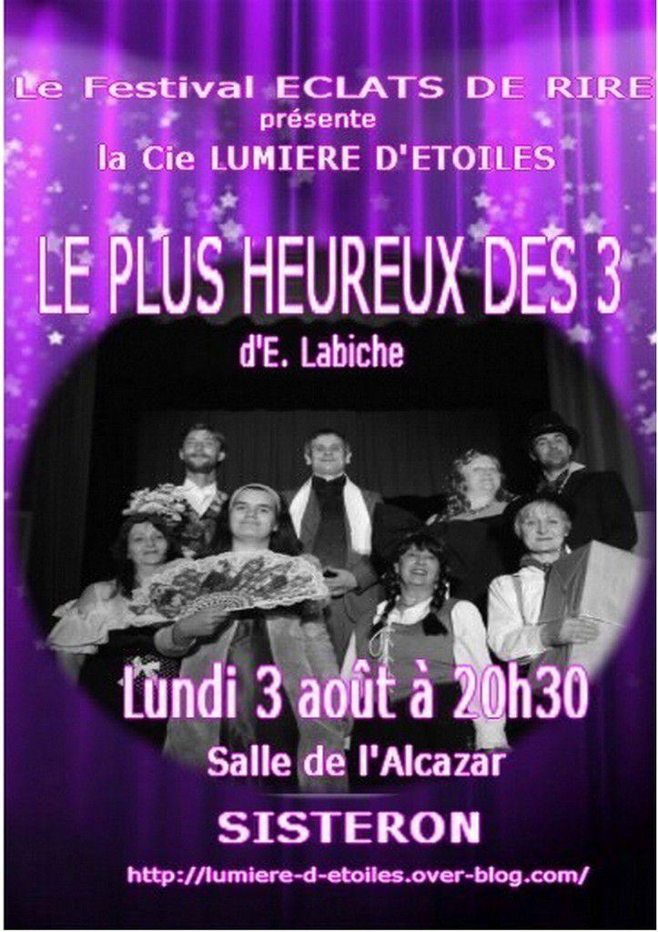 LE PLUS HEUREUX DES 3  Comédie-vaudeville d'E.Labiche - à Sisteron et St-Martin-les-eaux