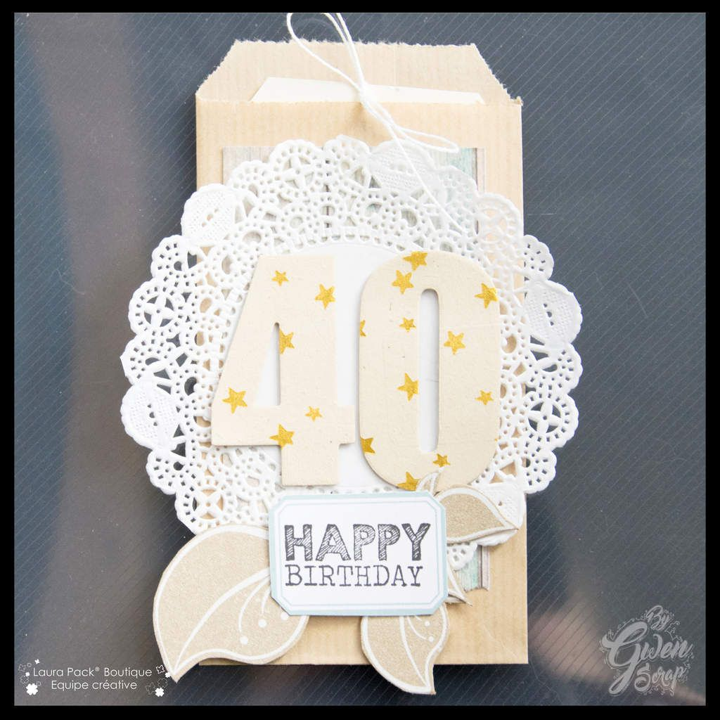 Carte &quot&#x3B;40 : Happy Birthday&quot&#x3B; {DT Laura Pack}