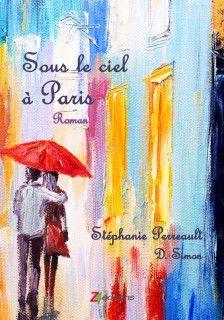 Sous le ciel à Paris - Stéphanie Perreault et D. Simon