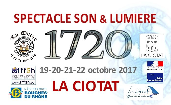 SAVE THE DATE - 19 au 22 octobre 2017 à La Ciotat - Spectacle Son et Lumière &quot&#x3B;1720&quot&#x3B;