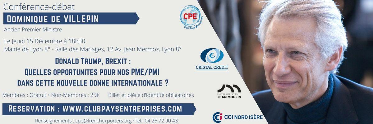Exceptionnel : Conférence-débat avec M. Dominique de VILLEPIN le 15 Décembre 2016