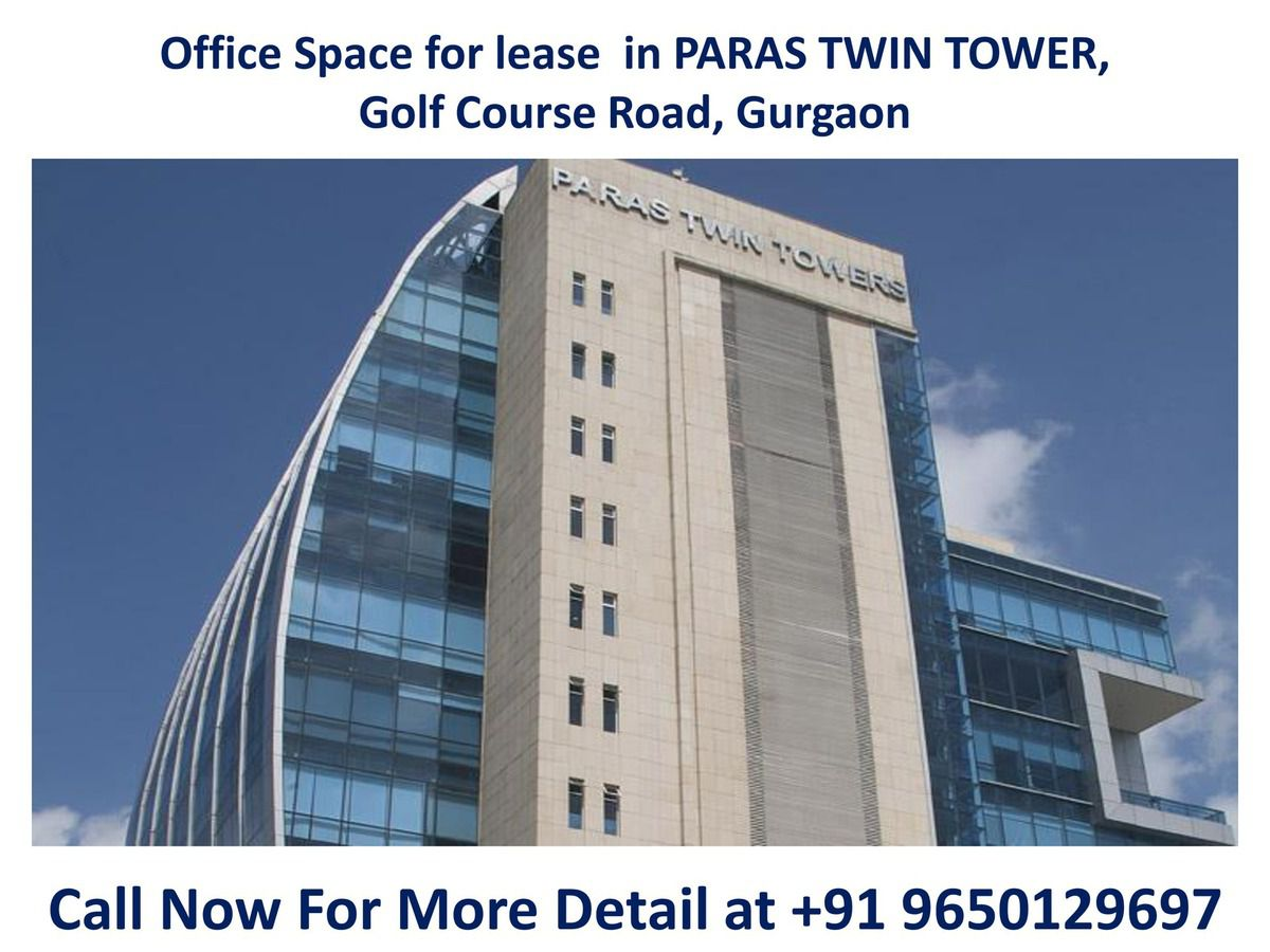 Office Space for lease in PARAS TWIN TOWER, Golf Course Road, Gurgaon || 9650129697 ||