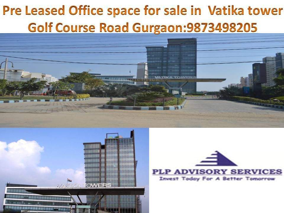 pre rented office space for sale in Vatika towers Gurgaon:9873498205