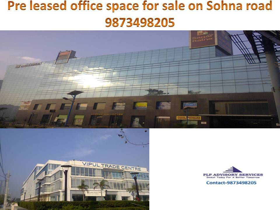 Pre Leased Office Space for sale on Sohna road Gurgaon:9873498205