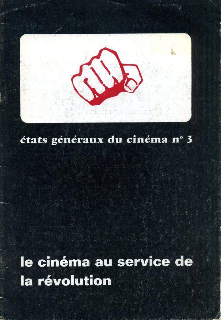 Le cinéma au service de la révolution - Etats Généraux du Cinéma n°3