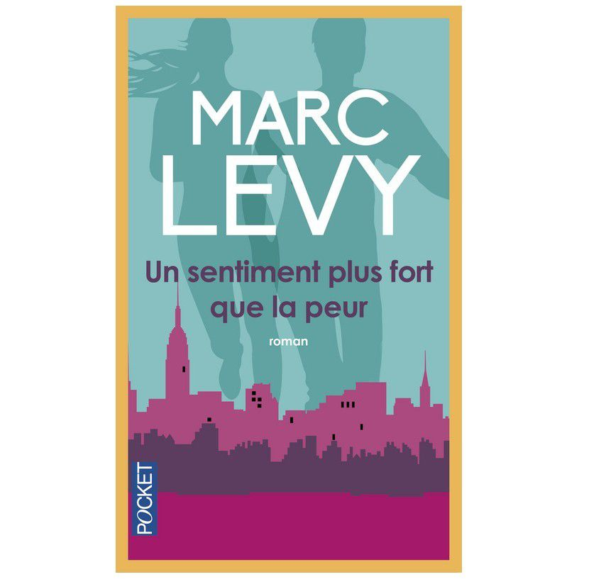 Un sentiment plus fort que la peur, Marc Levy