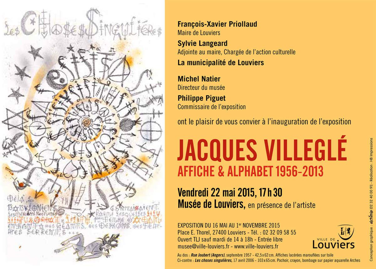 Louviers (27), Musée, commissariat de l'exposition &quot&#x3B;Jacques Villeglé. Affiche &amp&#x3B; Alphabet / 1956-2013&quot&#x3B;, à partir du 16 mai 2015...
