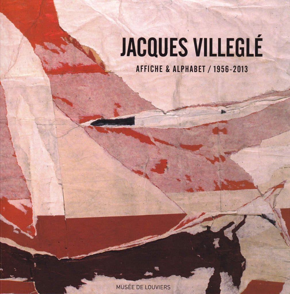 Publication d'un texte dans le catalogue de l'exposition de Jacques Villeglé au musée de Louviers, jusqu'au 1er novembre 2015...