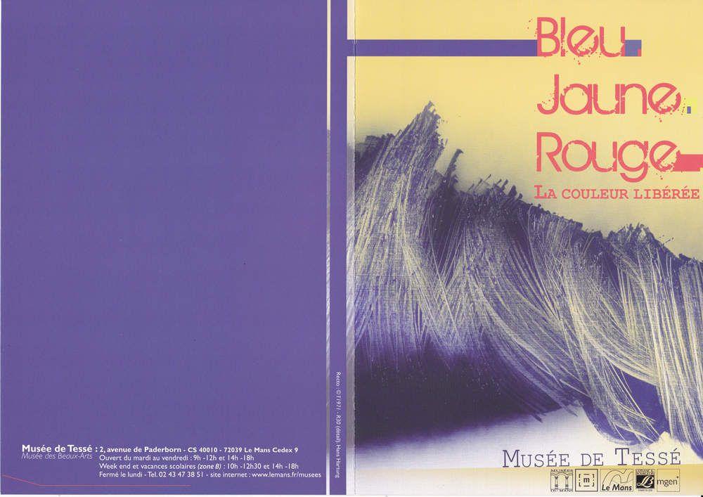 Le Mans (72), Musée de Tessé, co-commissaire de l'exposition : &quot&#x3B;Bleu Jaune Rouge, la couleur libérée&quot&#x3B;...