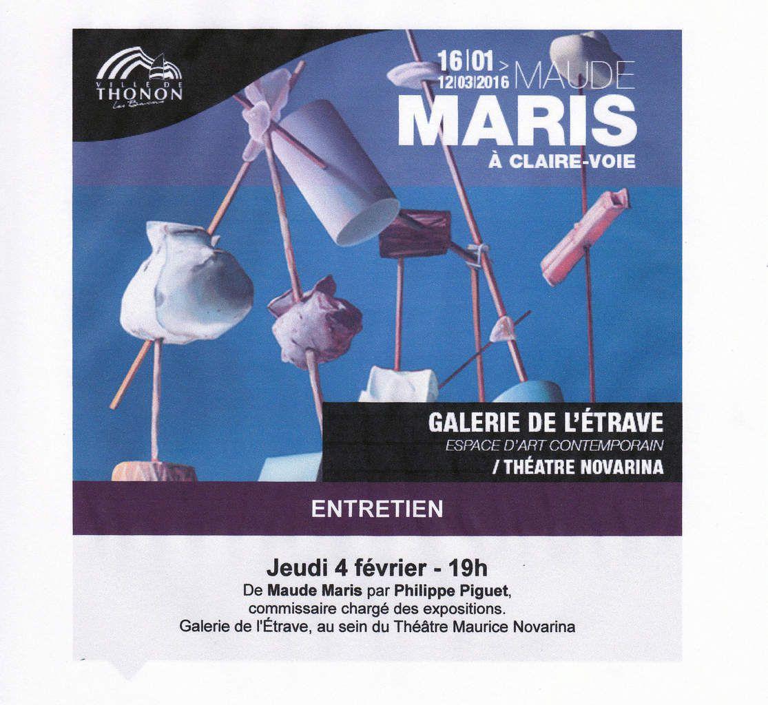 Entretien publique jeudi 4 février 2016, à Thonon-les-Bains (74), à la Galerie de l'Etrave avec Maude Maris dans le cadre de son exposition... entrée libre à 19h...