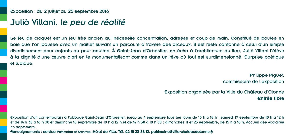 Le Château d'Olonne (85), Abbaye Saint Jean d'Orbestier, commissaire de l'exposition &quot&#x3B;Julio Villani, le peu de réalité&quot&#x3B;, vernissage le 29 juin à 18h., jusqu'au 25 septembre 2016