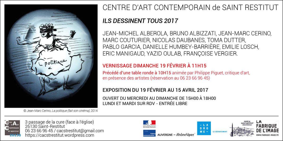 Saint-Restitut (26), Centre d'art contemporain, animation d'une table-ronde dans le cadre de l'exposition &quot&#x3B;Il dessinent tous 2017&quot&#x3B;, dimanche 19 février à 10h15, en prélude au vernissage à 11h15...