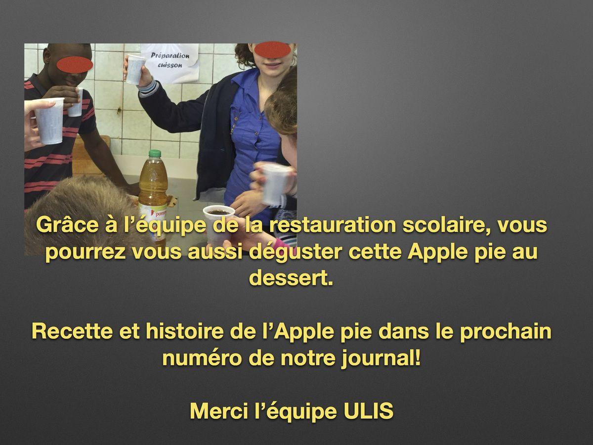 M Perard, cuisinier au collège est venu partager son expérience auprès des élèves ULIS. Les élèves demi-pensionnaires du collège ont pu goûter l'apple pie cuisinée par l'équipe de la restauration scolaire le lendemain.