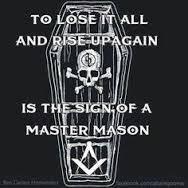 """""""Tout perdre, et ce lever de nouveau, voila le signe du maître maçon."""""""