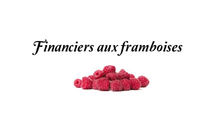 Financiers aux framboises ( Le blog souffle sa 1ère bougie !)