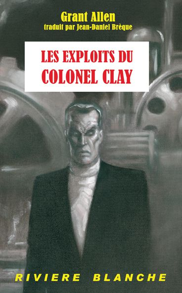 [Baskerville #02] Grant Allen - Les Exploits du Colonel Clay