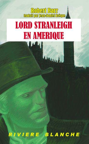 [Baskerville #34] Robert Barr - Lord Stranleigh en Amérique (Lord Stranleigh, vol. 4)