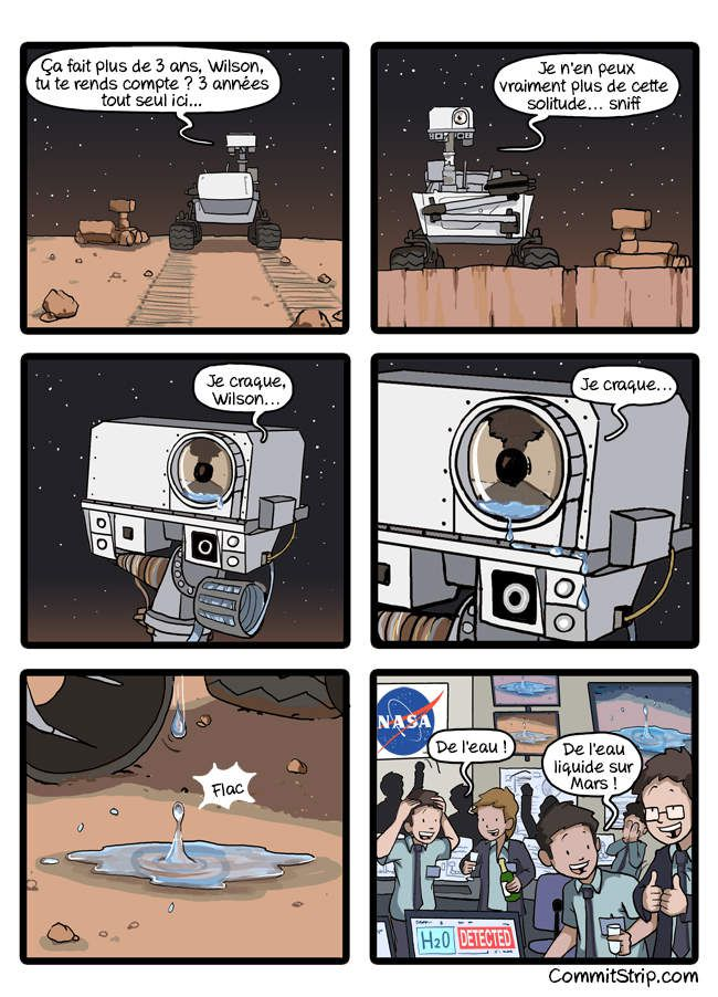 "<a href=""http://www.commitstrip.com/fr/2015/09/29/meanwhile-on-mars-8/"">Commitstrip.com</a>"