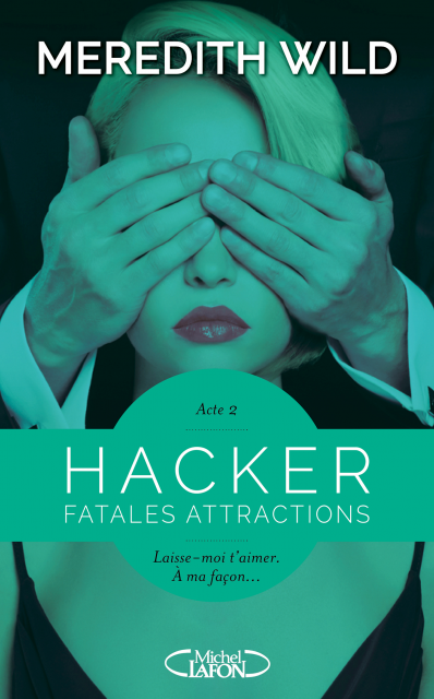 Hacker, tome 2: Fatales attractions