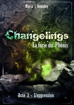 Changelings, tome 3: L'oppression