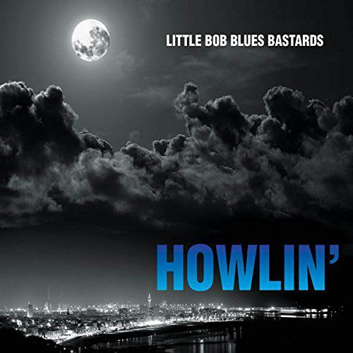 LITTLE BOB & the Blues Bastards-The blues are brewing