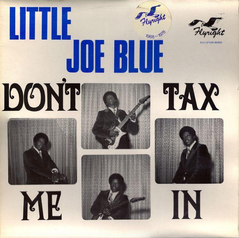 Little Joe BLUE -Don't tax me in