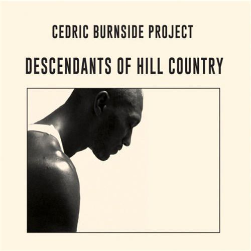 Cedric BURNSIDE Project-That changes everything