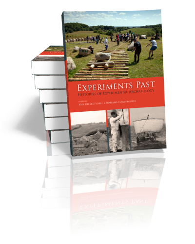 Experiments Past - Histories of Experimental Archaeology.