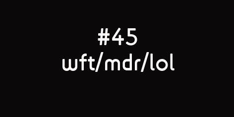 SEMAINE#45#WTF/LOL/MDR