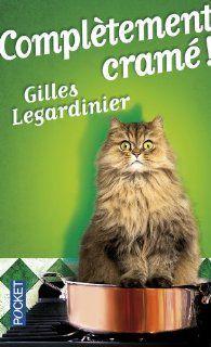 Complétement cramé / Gilles Legardinier