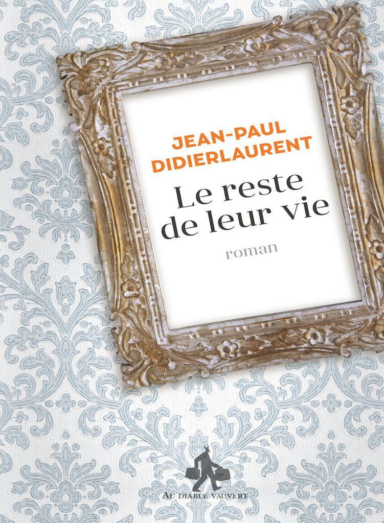 Le reste de leur vie / Jean-Paul Didierlaurent