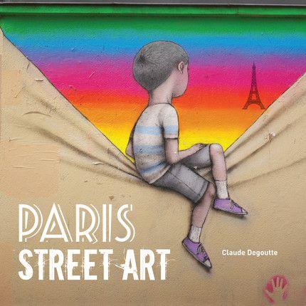 Paris_Street_Artt_Claude_Degoutte_Editions_Omniscience_2016
