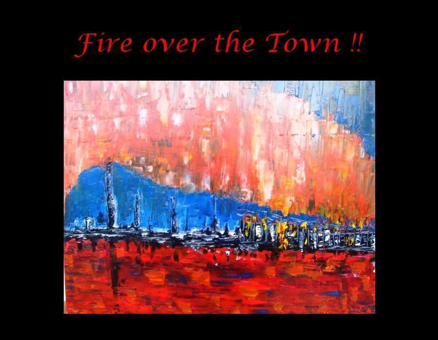 """ Fire Over The Town """