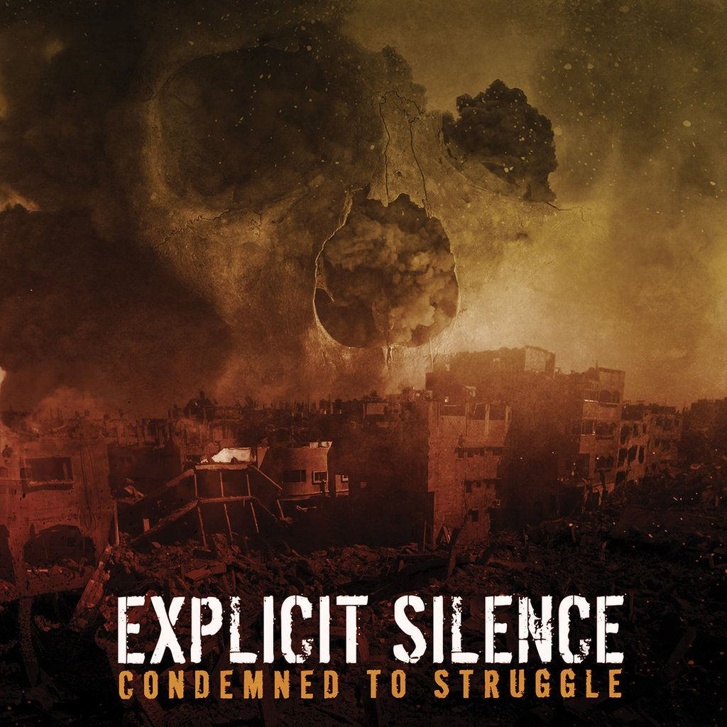 EXPLICIT SILENCE- 'Condemned To Struggle'