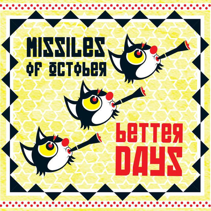 MISSILES OF OCTOBER- 'Better Days'
