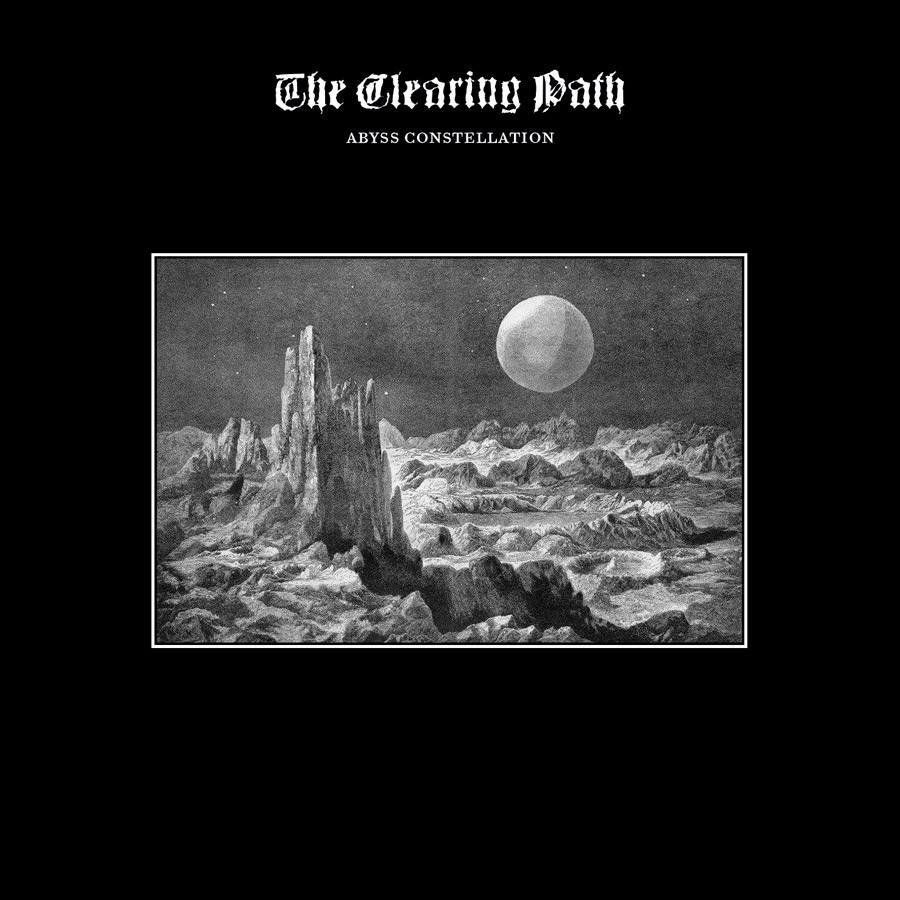 THE CLEARING PATH-'Abyss Constellation'