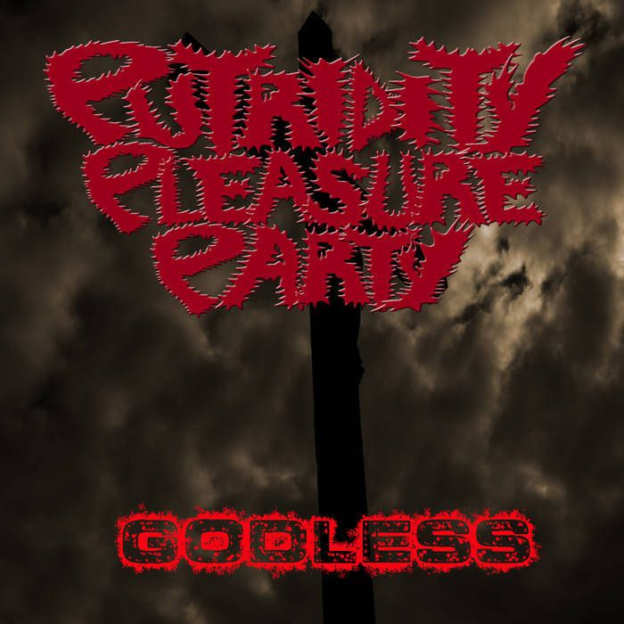 PUTRIDITY PLEASURE PARTY-'Godless'