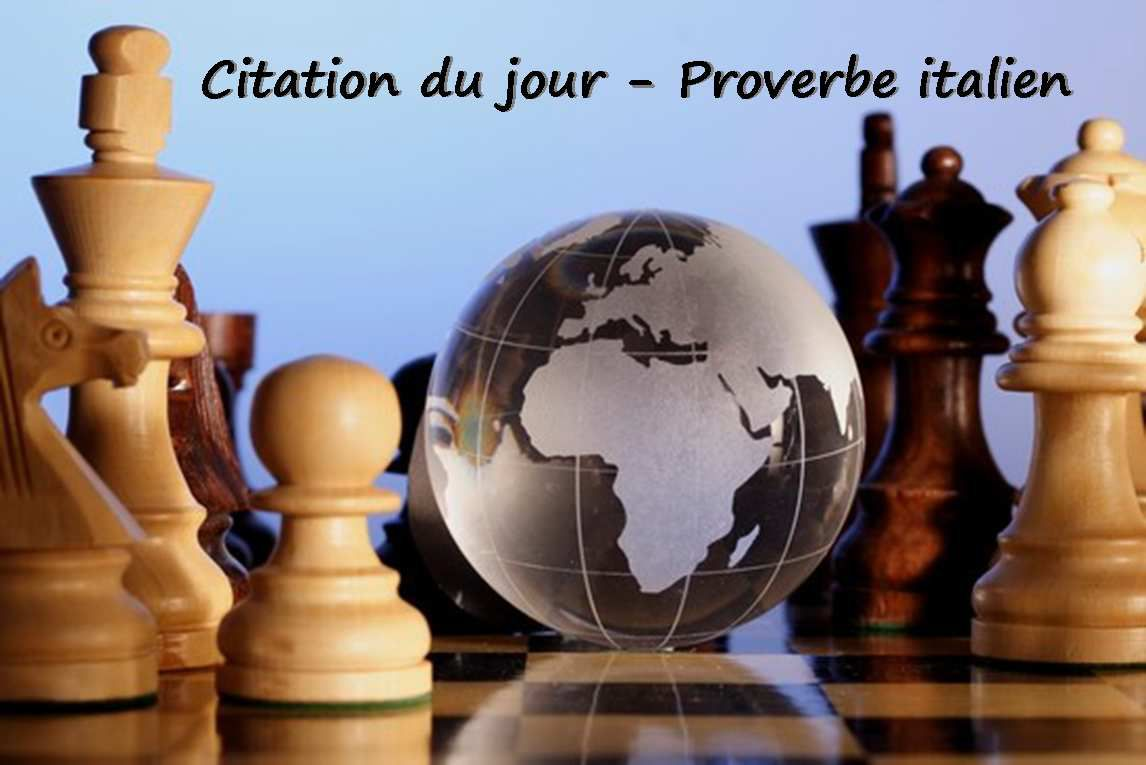 Citation du jour - Proverbe italien - 1er septembre 2015