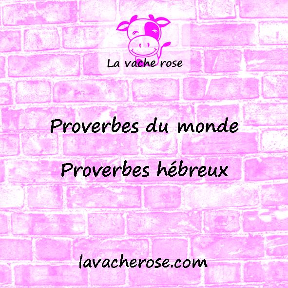 6 des plus beaux et plus populaires proverbes hébreux