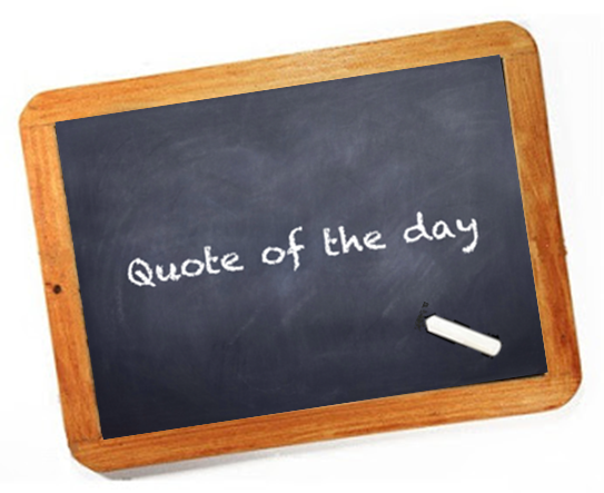 Quote of the day - 13 may 2015