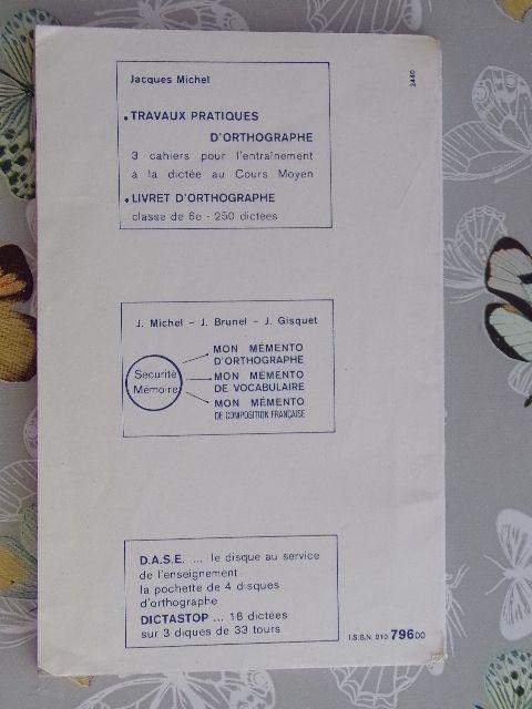 Jacques Michel - Exercices d'orthographe 6ème-5ème éditions Magnard 1975