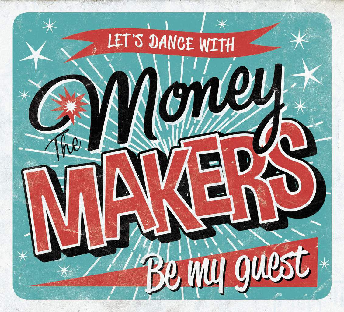 Money makers - Be my guest