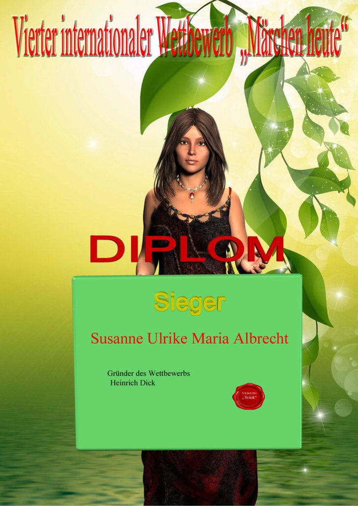 Beim Vierten Internationalen Wettbewerb Märchen Heute 2016 belegte Susanne Ulrike Maria Albrecht den ersten Platz