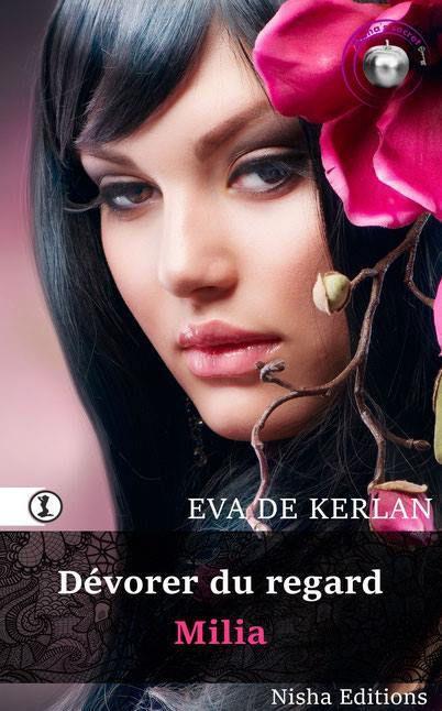 Dévorer du regard : Milia de Éva de Kerlan