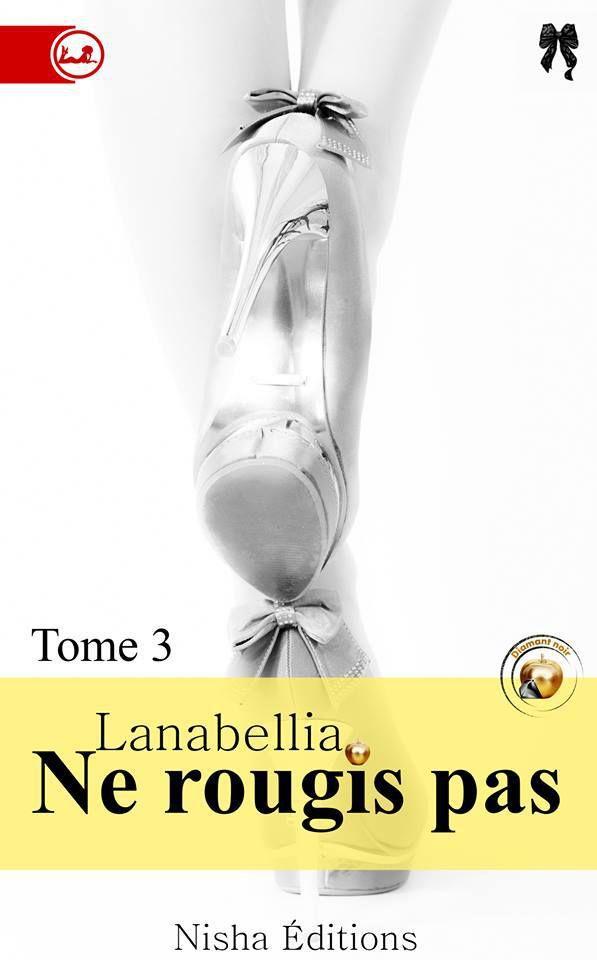Ne Rougis Pas Tome 3 de Lanabellia