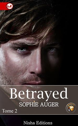 Betrayed Tome 2 de Sophie Auger