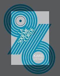 96 - Tome 1 La sixième corde de Caroline et Benjamin Karo
